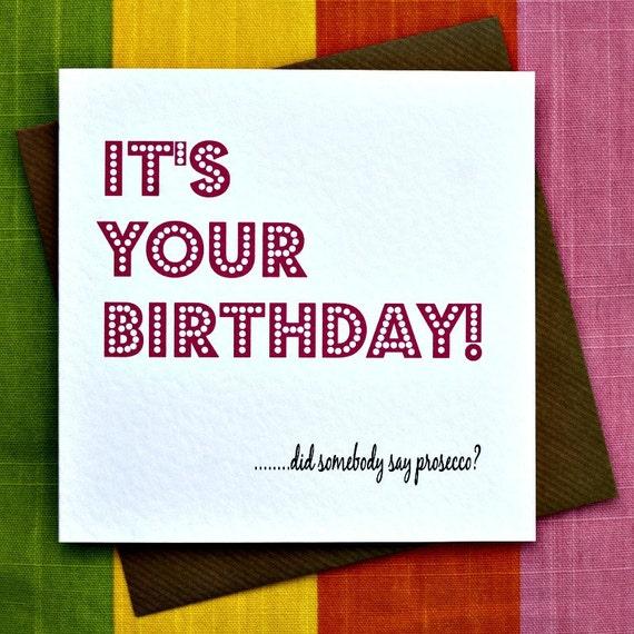 Say Prosecco Funny Prosecco Birthday Card Funny Birthday