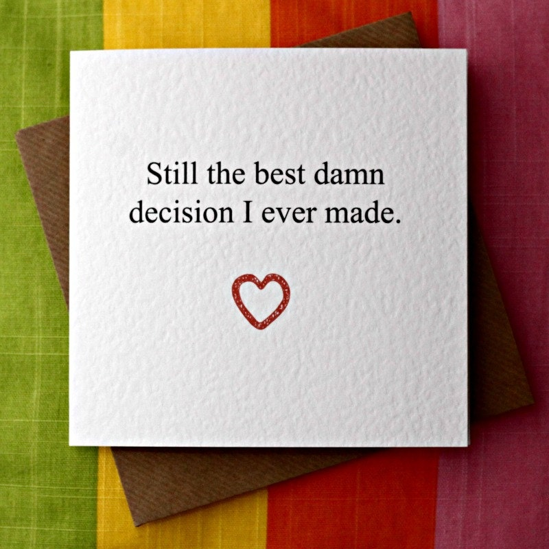 6 Month Birthday Quotes: Best Damn Decision-Love Card Anniversary Card Wedding Card