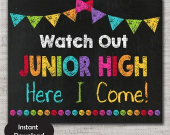 First Day of Junior High Sign,First Day of Junior High Grade Chalkboard Printable,8x10,INSTANT DOWNLOAD,Watch Out Junior High here I come