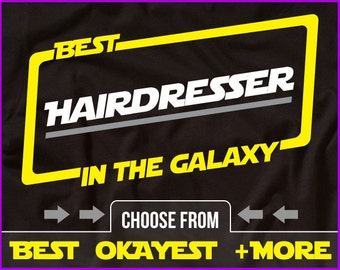 Best Hairdresser In The Galaxy Shirt Beautician Shirt Gift For Hairdresser