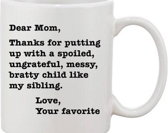 Mother's Day Gift | Mom Gift | Gift for Mother's Day | Mom Coffee Mug | Funny Coffee Mug | Mom's Favorite Child | Sibling Mug | Dear Mom Mug
