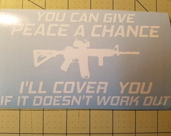 You Can Give Peace A Chance Decal