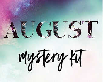 AUGUST MYSTERY KIT - limited and exclusive!