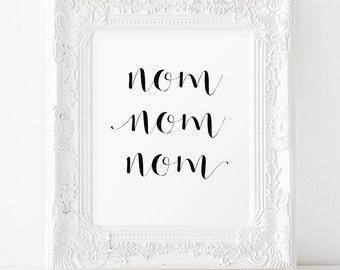 Nom Nom Nom Printable art INSTANT DOWNLOAD