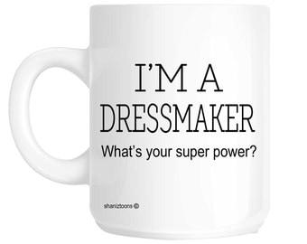 Dressmaker Funny Gift Mug shan365