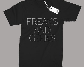 Freaks And Geeks Funny T-shirt Designed For Men