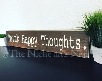 Think Happy Thoughts, Peter Pan Quote, Rustic Home Decor, Farmhouse Style Decor