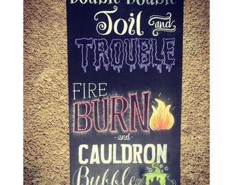 Double double toil and trouble fire burn and cauldron bubble halloween chalkboard