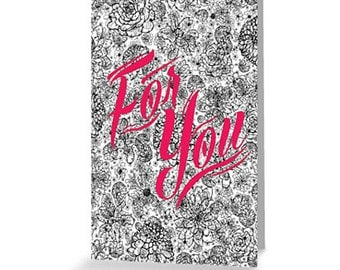 For You - Greetings Card -Birthday Card - Valentine Cards - Flowers - Typography - A5 - A6