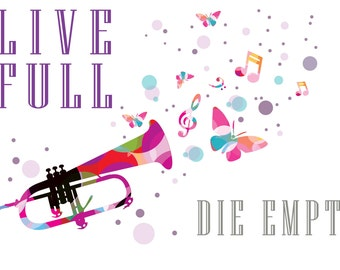 Live full die empty