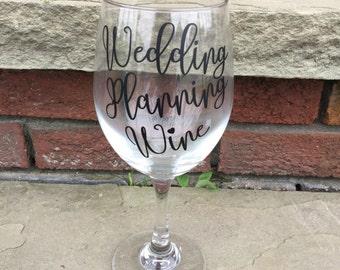 Wedding planning wine glass- wedding wine glass- bride to be wine glass- bride wine glass- wedding planning gift- engagement gift