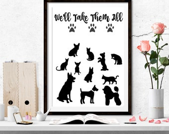 Dogs, Cats, We'll Take Them All, Animal Silhouettes  Print