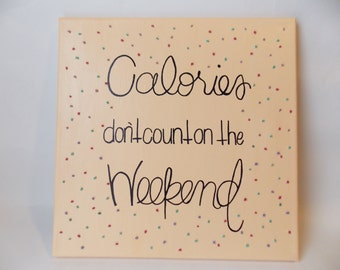 Kitchen Stitched Canvas 'Calories don't count on the weekend'