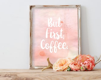 But First, Coffee. - 8x10 Print