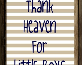 Thank Heaven for little boys- 8x10 instant download