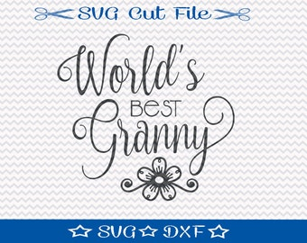 Worlds Best Granny SVG File / SVG Cut File for Silhouette / Best Grandma svg / I love Grandma / svg Sayings