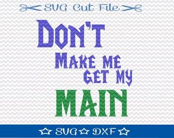 World of Warcraft SVG File Download / SVG Cut File for Silhouette or Cricut / Video Game svg / Don't Make Me Get My Main / Gamer svg