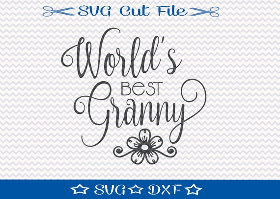 worlds best granny svg file svg cut file for silhouette