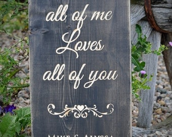 All of Me Wedding Sign, Rustic sign, wedding gift