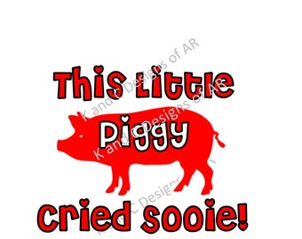 This Little Piggy cried Sooie Razorback SVG , PNG, JPG for Cricut, Silhouette