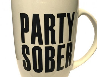 Party Sober Clothing Coffee Mug