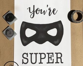 You're Super Kids Nursery Art Print, Children's Room Decor, Watercolor/Gouache Print