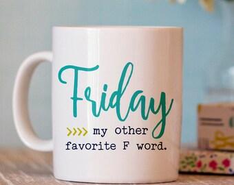 Funny Coffee Mug - Friday Mug - Ceramic Mug - F word mug - Coffee Mug Humor - Humorous Coffee Cup