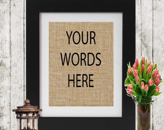 CUSTOM REQUEST - Custom Burlap Print - Custom Quote - Your Text Here Burlap print - Custom Memory - Personalized Print - your words here