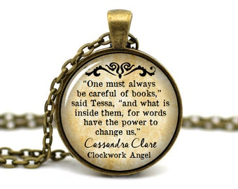 Clockwork Angel, 'One must always be careful of books for words have the power to change us', Cassandra Clare, Mortal Instruments Jewelry