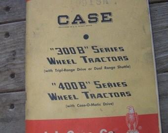 Vintage Case Operator's Instruction Manual 1958 300B, 400B Wheel Tractors