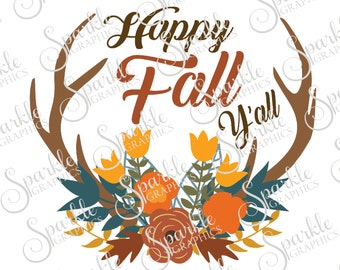 Happy Fall Yall Cut File Antler Fall SVG Thanksgiving SVG Floral Autumn Clipart Svg Dxf Eps Png Silhouette Cricut Cut File Commercial Use