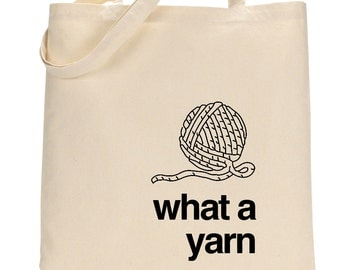 What a Yarn Tote Bag for Knitters or Crocheters