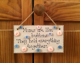 Mums are like Buttons wooden hanging