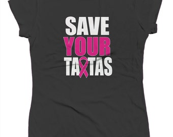 Save Your Tatas Funny Breast Cancer Awareness Boobs Breasts Survivor Juniors T-shirt SF_0141