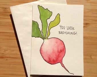 You Look Radishing- pun greeting card