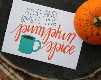 8x10 hand lettered stop and smell the pumpkin spice digital download art print