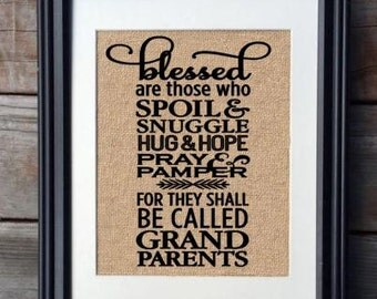 Blessed Are Those Who Spoil & Snuggle, Grandparents Burlap Print, Grandparents Gift, Home Decor, Gift for Mom, Gift for Dad, Parents Gift