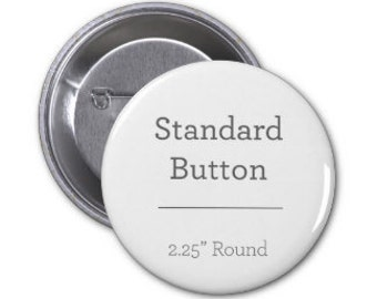 "25 Custom Professionally made 2.25"" buttons"