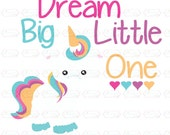 Dream big little one SVG, DXF, EPS cut file frappe svg unicorn svg
