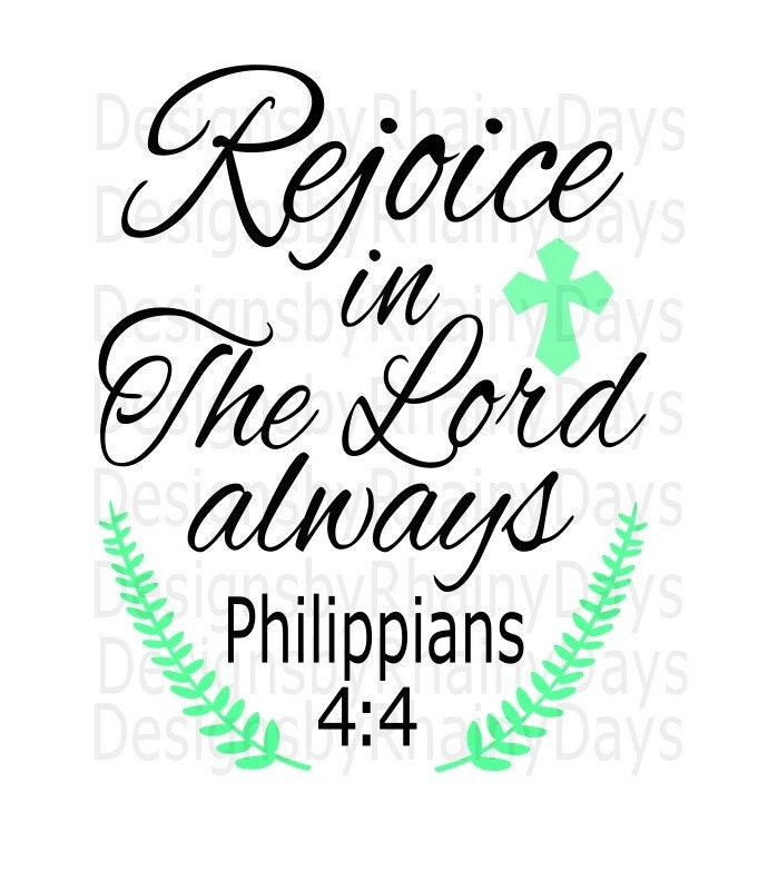 Buy 3 get 1 free! Rejoice in The Lord always Philippians 4:4 SVG, PNG, cutting file, Bible verse, Christian