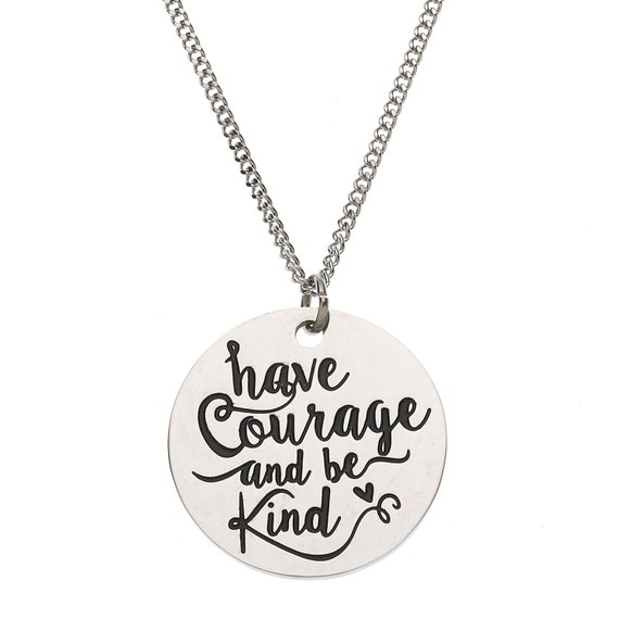 """Stainless Steel """"Have Courage and Be Kind"""" Inspirational Pendant"""