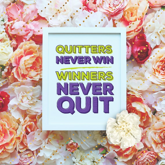 """Quitters never win, Winners never quit - 8x10"""" Printable Wall Art - Motivation Print, DIY Art Print -Typography Print -Instant Download"""