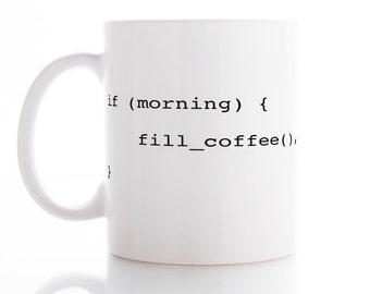 If Morning Fill Coffee Mug, Coffee Mug, Tea Mug,  Unique Mug, funny Mug, Office Mug,  Coffee cup, Programmer Mug, Code Mug