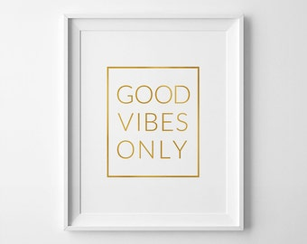Good Vibes Only Gold, Good Vibes, Poster Gold Foil, Good Vibes Only Art, Good Vibes Gold Print, Gallery Wall Art