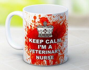 Keep Calm I'm a Veterinary Nurse - Bloody Funny Coffee Tea Mug