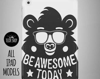 Be Awesome Today iPad Case iPad Mini Case iPad Mini Cover iPad Cover iPad Air Case iPad Sleeve Tablet Case Birthday Gift Idea Bear iPad Case