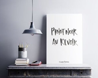 Pinot Noir, Au Revoir | Digital Print | Black Watercolor Hand Lettering