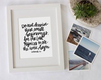 Do Not Despise These Small Beginnings, For The Lord Rejoices To See The Work Begin -Zechariah 4:10 Scripture Digital Download Instant Print