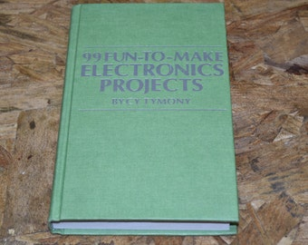 "Vintage ""99 Fun-To-Make Electronics Projects"" Antique Hardcover Book First Edition Cy Tymony Tab Books"