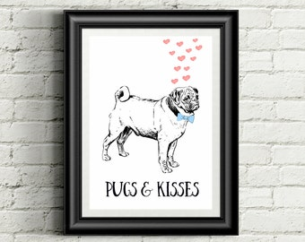 Cute Funny Pugs And Kisses A4 Pug Quote Art Print